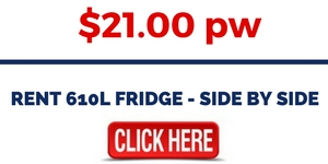 RENT 610L FRIDGE - SIDE BY SIDE